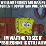 Is Pebbleshine alive? Spoilers! by Bluebellpaw